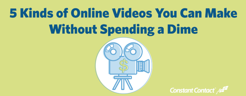 5 Kinds of Online Videos You Can Make Without Spending a Dime
