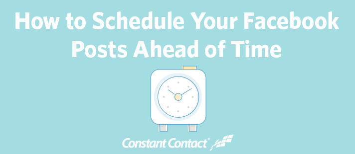 How to Schedule Your Facebook Posts Ahead of Time