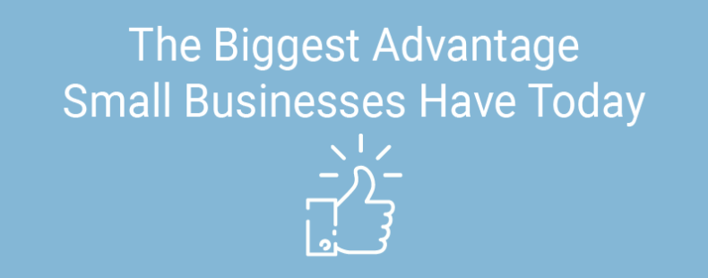 The Biggest Advantage Small Businesses Have Today