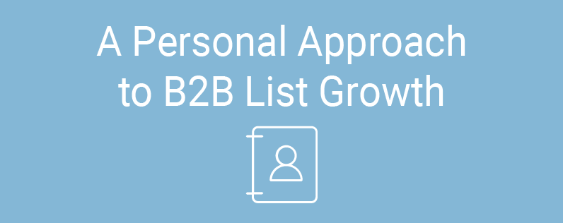 A Personal Approach to B2B List Growth