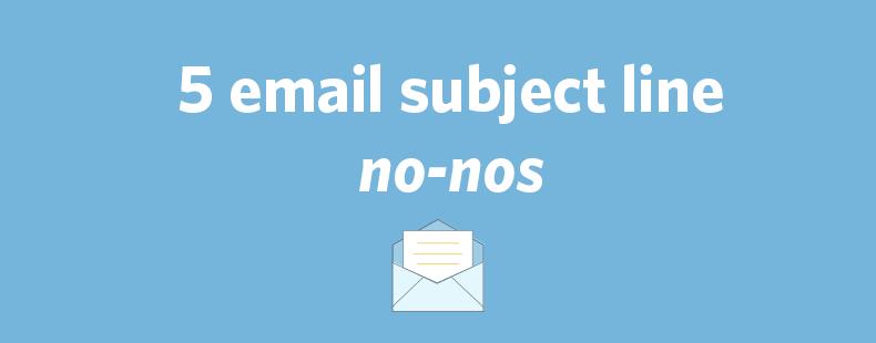 5 email subject line no-nos