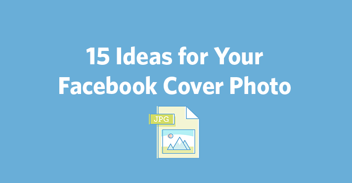 cover photo ideas facebook - 15 Ideas for Your Cover