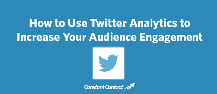 How to Use Twitter Analytics to Increase Your Audience Engagement