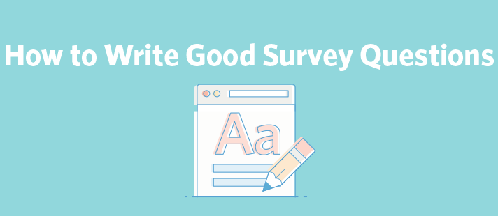 How to Write Good Survey Questions | Constant Contact Blog