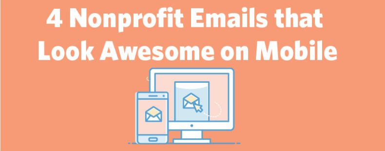 4 Nonprofit Emails that Look Awesome on Mobile