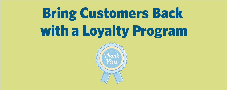 Bring Customers Back with a Loyalty Program