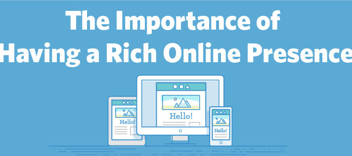 The Importance of Having a Rich Online Presence