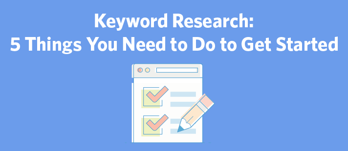 keyword research 5 things you need to do to get started
