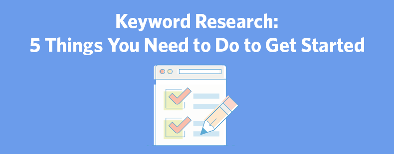 Keyword Research: 5 Things You Need to Do to Get Started | Constant ...