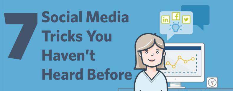 7 Social Media Tricks You Haven't Heard Before