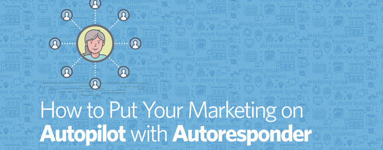 How to Put Your Marketing on Autopilot with Autoresponder