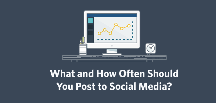 What and How Often Should You Post on Social Media?