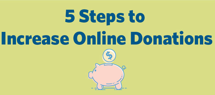 Bring Your Fundraising Online: 5 Steps to Increase Online Donations