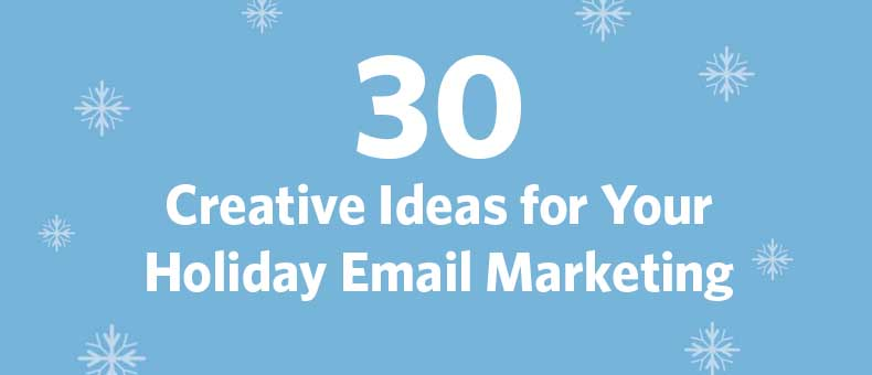 30 Creative Ideas for Your Holiday Email Marketing | Constant