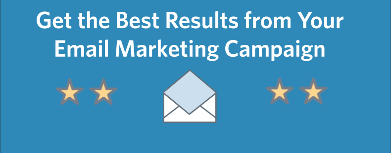 Get the Best Results from Your Email Marketing Campaign