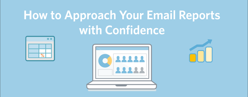 How to Approach Your Email Reports with Confidence