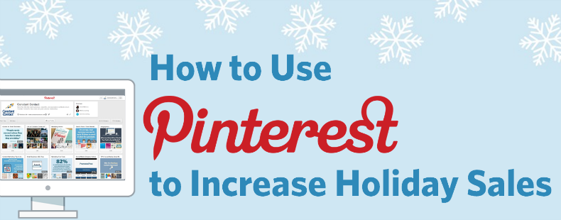 How to Use Pinterest to Increase Holiday Sales