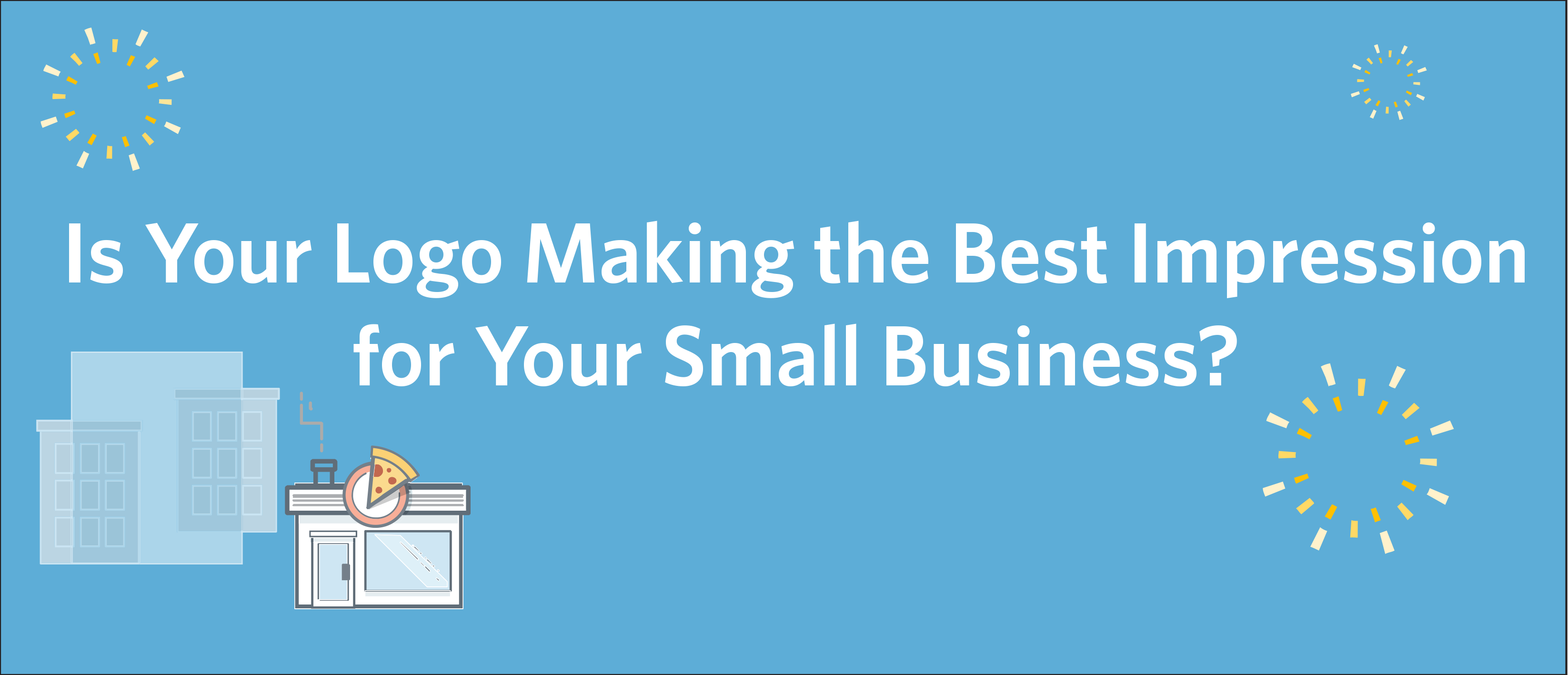 Is Your Logo Making the Best Impression for Your Small Business?
