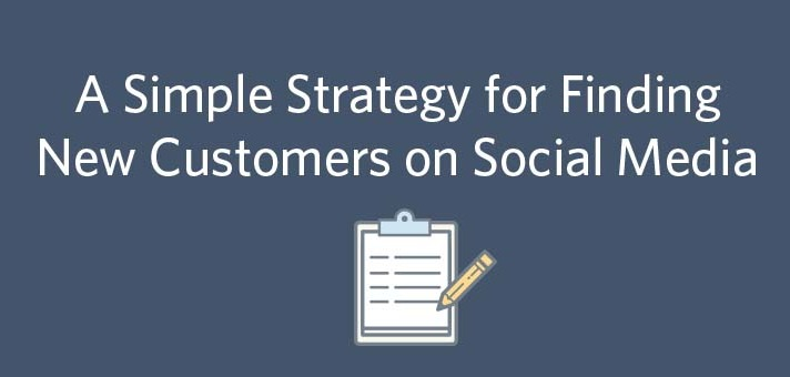 A Simple Strategy for Finding New Customers on Social Media