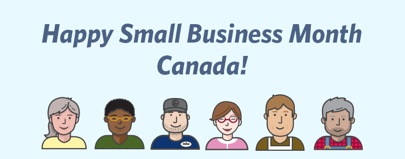Happy Small Business Month Canada!