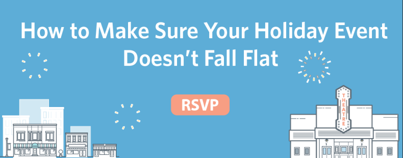 How to Make Sure Your Holiday Event Doesn't Fall Flat