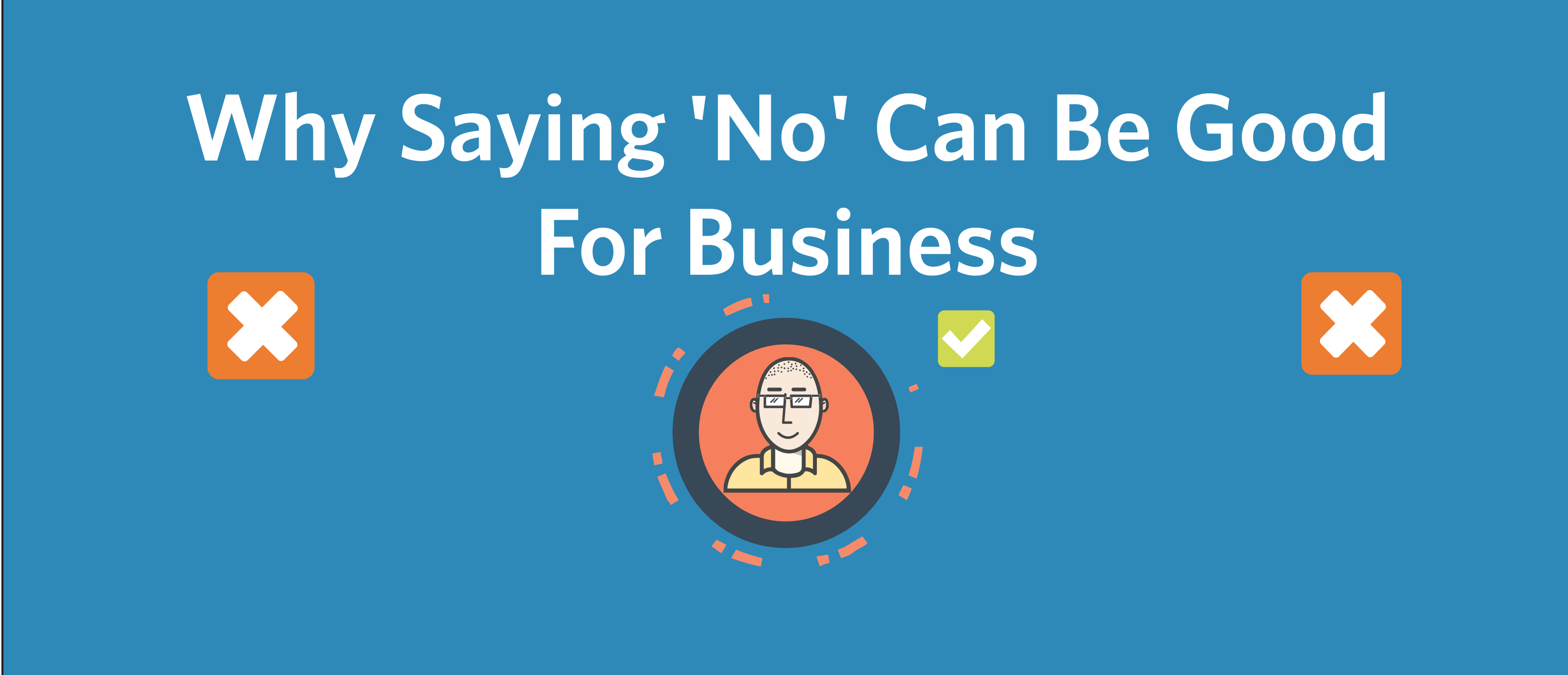 Why Saying 'No' Can Be Good For Business