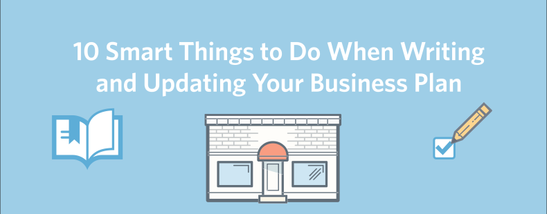 10 Smart Things to Do When Writing and Updating Your Business Plan