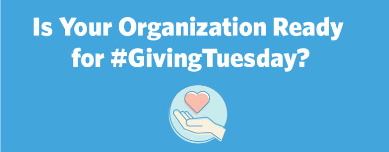 Is Your Organization Ready for #GivingTuesday?