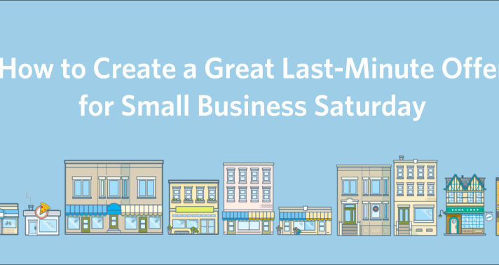 How to Create a Great Last-Minute Offer for Small Business Saturday