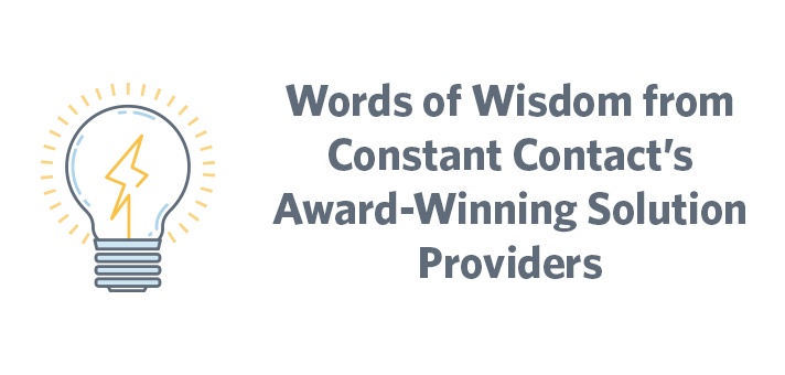 Words of Wisdom from Constant Contact's Award-Winning Solution Providers