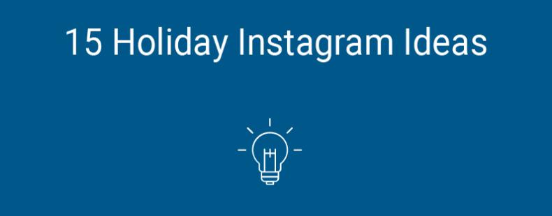 15 Holiday Instagram Ideas