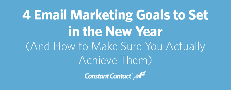 4 Email Marketing Goals to Set in the New Year (And How to Make Sure You Actually Achieve Them)