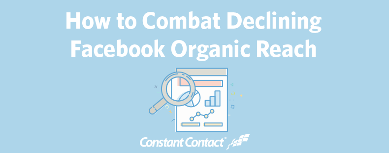 How to Combat Declining Facebook Organic Reach