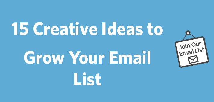 15 Creative Ideas to Grow Your Email List