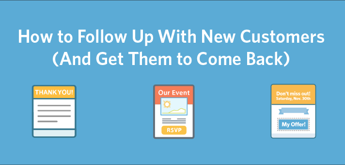 How to Follow Up With New Customers (And Get Them to Come Back)