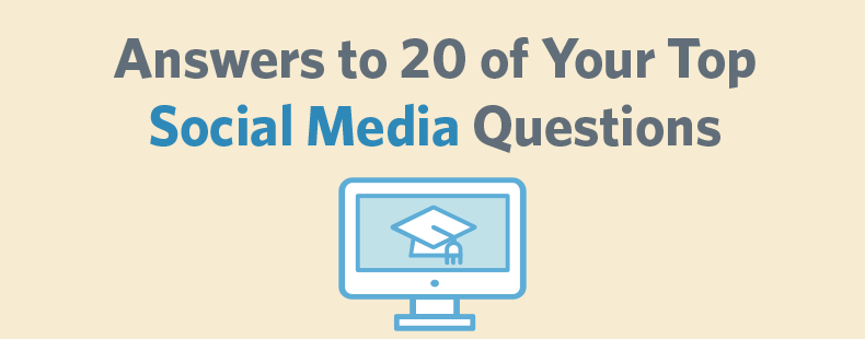Answers to 20 of Your Top Social Media Questions