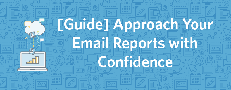 Approach Your Email Reports with Confidence