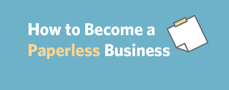 How to Become a Paperless Business