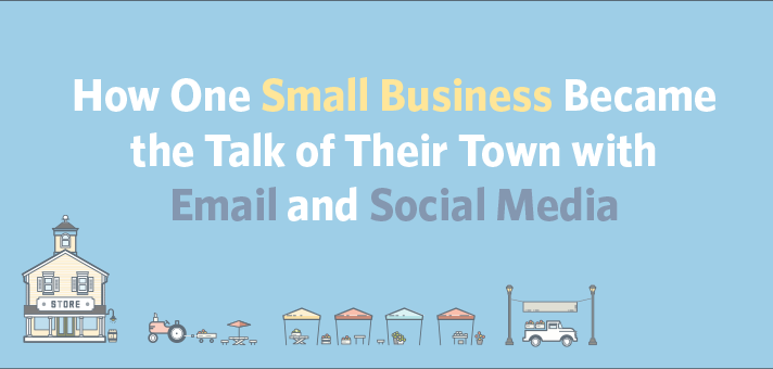 How One Small Business Became the Talk of Their Town with Email and Social Media