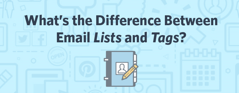 What's the Difference Between Email Lists and Tags?