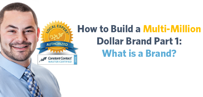 How to Build a Multi-Million Dollar Brand Part 1: What is a Brand?