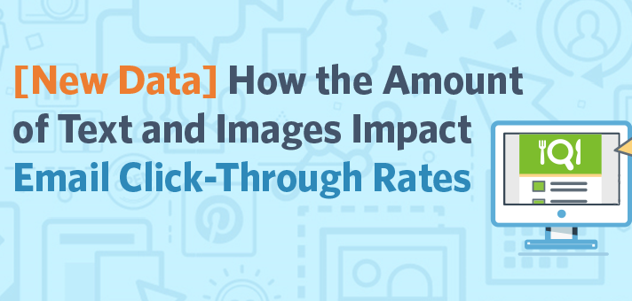 New Data: How the Amount of Text and Images Impact Email Click-Through Rates