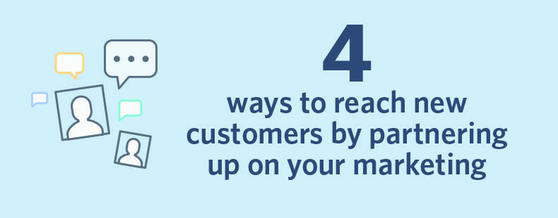 4 ways to reach new customers by partnering up on your marketing