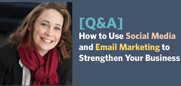 [Q&A] How to Use Social Media and Email Marketing to Strengthen Your Business