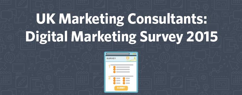 UK Marketing Consultants: Digital Marketing Survey 2015