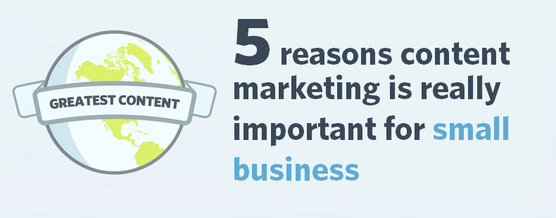 5 reasons content marketing is really important for small business