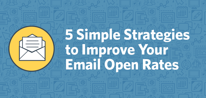 5 Simple Strategies to Improve Your Email Open Rates