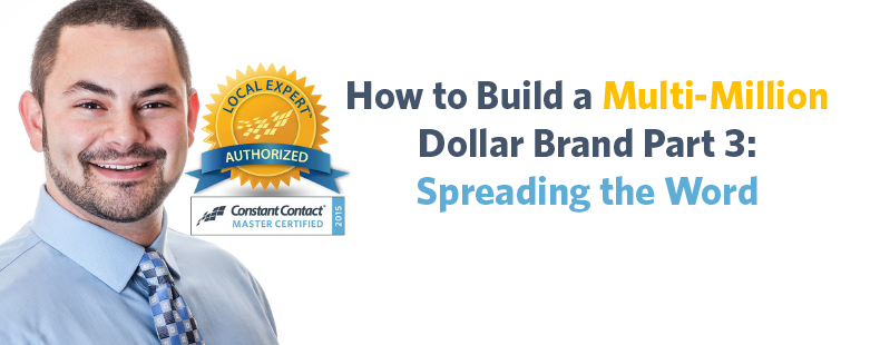 How to Build A Multi-Million Dollar Brand, Part 3: Spreading the Word