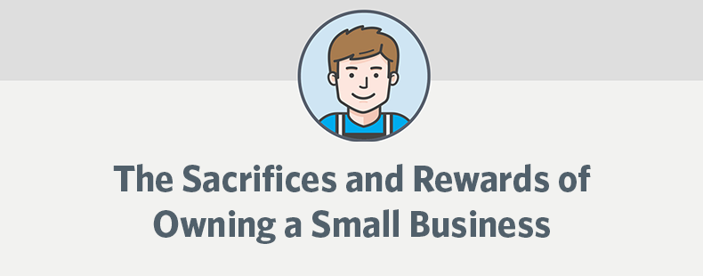 The Sacrifices and Rewards of Owning a Small Business