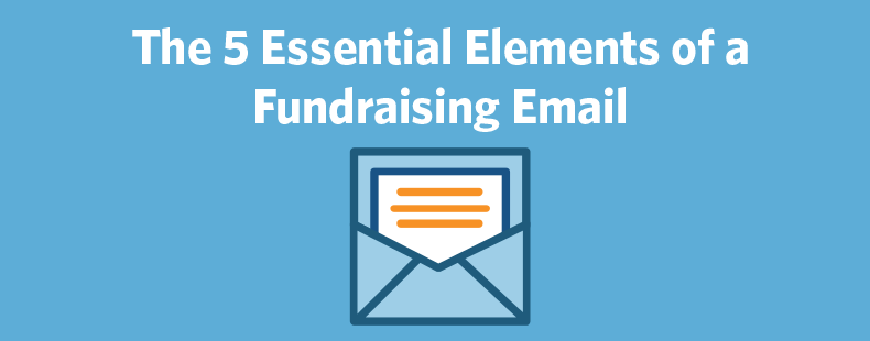 The 5 Essential Elements of a Fundraising Email